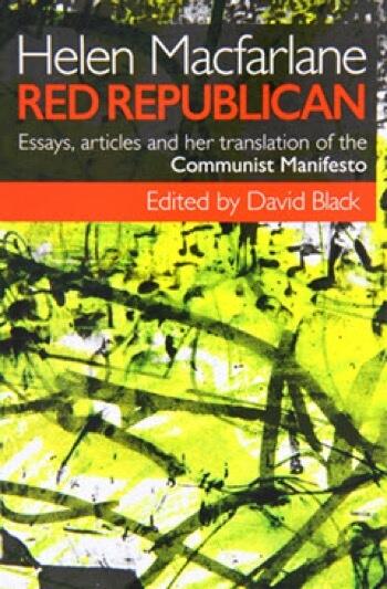 Dave Black Ed Helen Macfarlane Red Republican Essays Articles  Dave Black Ed Helen Macfarlane Red Republican Essays Articles And Her  Translation Of The Communist Manifesto