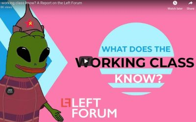 [Video] What Does the Working Class Know? A Report on the Left Forum